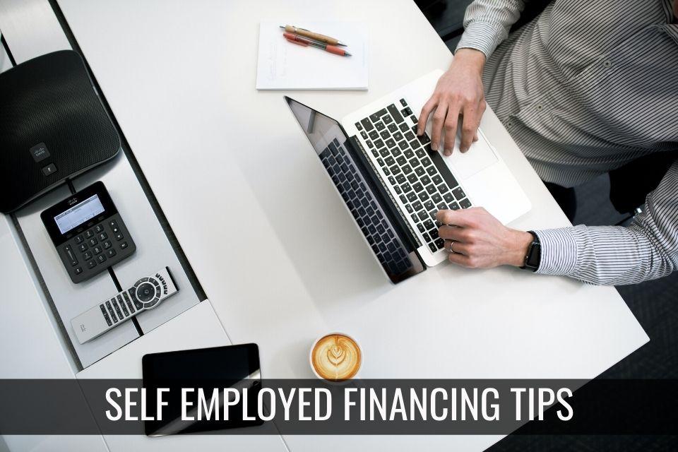 Self-Employed Financing Tips